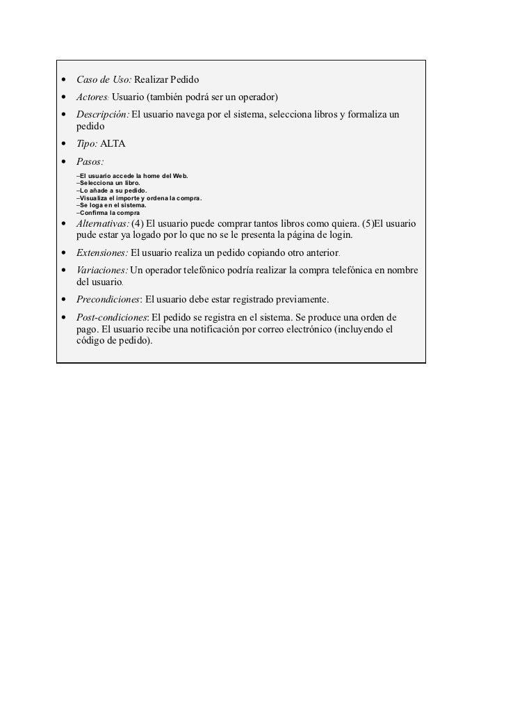 •   Caso de Uso: Realizar Pedido•   Actores: Usuario (también podrá ser un operador)•   Descripción: El usuario navega por...