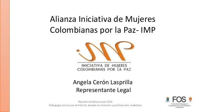 Reunión temática anual 2015 Pedagogía para la paz territorial, basada en inclusión y participación ciudadana Alianza Inici...