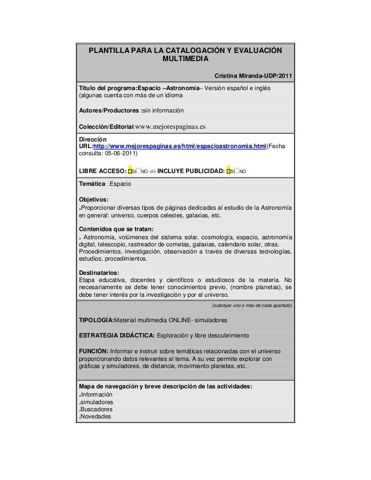 PLANTILLA PARA LA CATALOGACIÓN Y EVALUACIÓN MULTIMEDIA Cristina Miranda-UDP/2011Título del programa: Espacio – Astronomía...