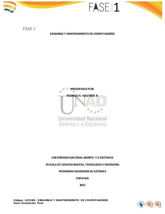 Código: 103380 - ENSAMBLE Y MANTENIMIENTO DE COMPUTADORES Fase: Evaluación Final FASE 1 ENSAMBLE Y MANTENIMIENTO DE COMPUT...