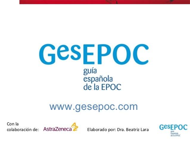 www.gesepoc.comCon lacolaboración de:         Elaborado por: Dra. Beatriz Lara