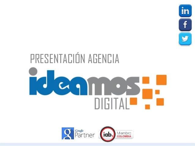 Presentación Agencia_Ideamos Digital_2014