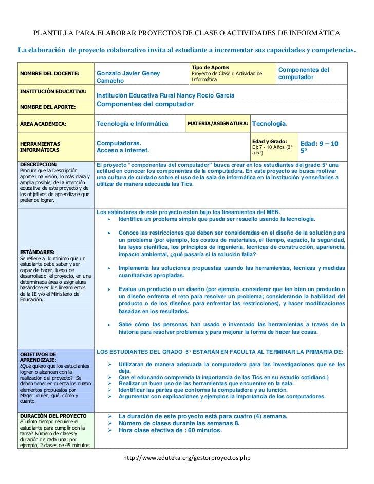 PLANTILLA PARA ELABORAR PROYECTOS DE CLASE O ACTIVIDADES DE INFORMÁTICA<br />La elaboración  de proyecto colaborativo invi...