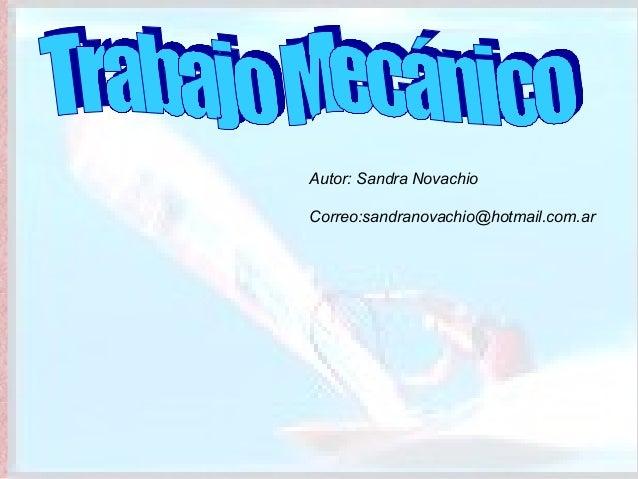 Autor: Sandra NovachioCorreo:sandranovachio@hotmail.com.ar