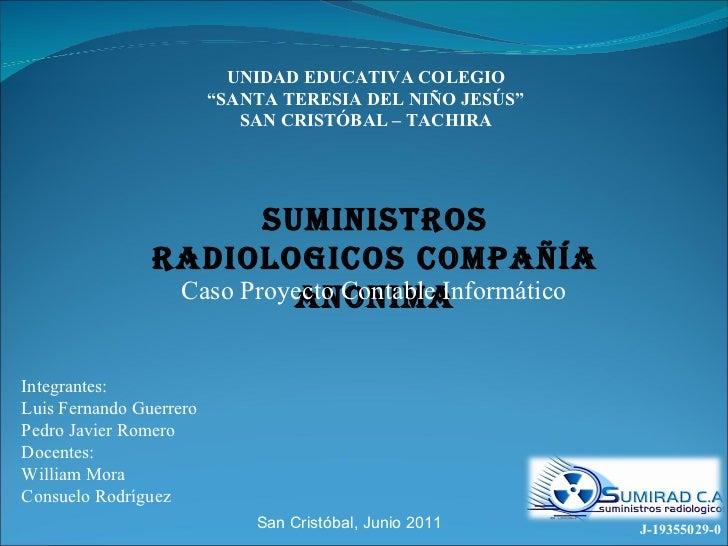 J-19355029-0 Integrantes: Luis Fernando Guerrero Pedro Javier Romero Docentes: William Mora Consuelo Rodríguez SUMINISTROS...