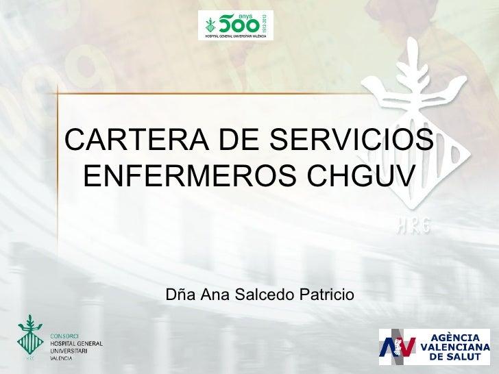CARTERA DE SERVICIOS ENFERMEROS CHGUV     Dña Ana Salcedo Patricio
