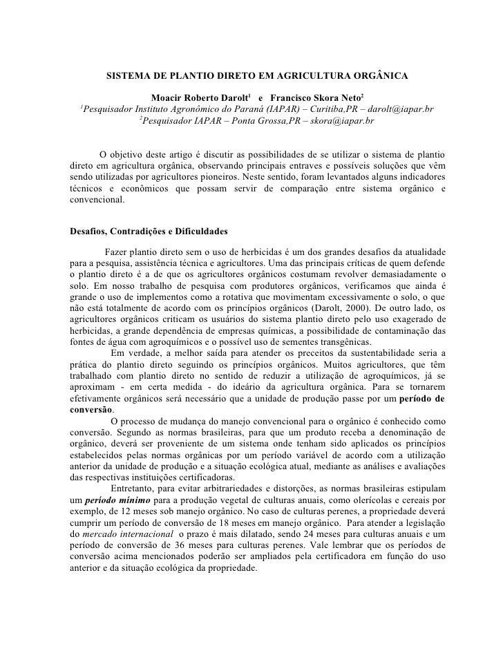 SISTEMA DE PLANTIO DIRETO EM AGRICULTURA ORGÂNICA                     Moacir Roberto Darolt1 e Francisco Skora Neto2  1   ...