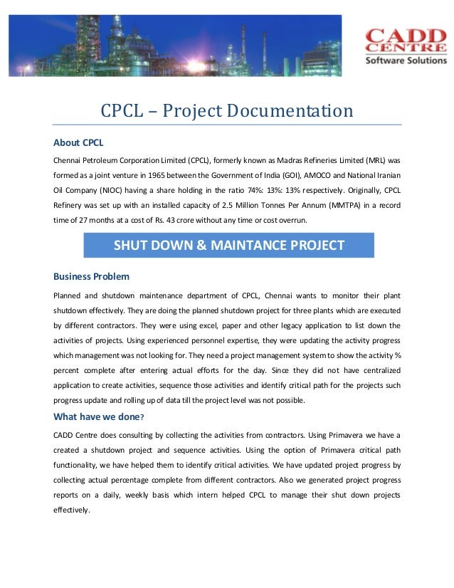 CPCL – Project Documentation About CPCL Chennai Petroleum Corporation Limited (CPCL), formerly known as Madras Refineries ...