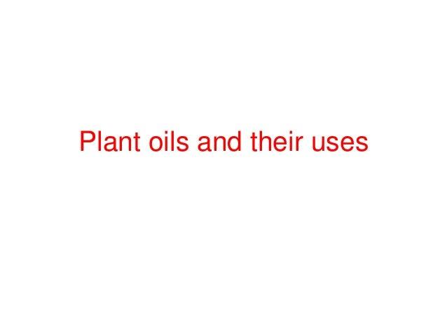 Plant oils and their uses1veg oils
