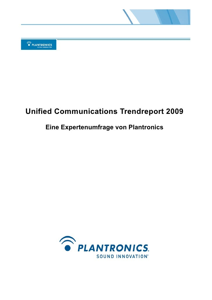 Unified Communications Trendreport 2009     Eine Expertenumfrage von Plantronics