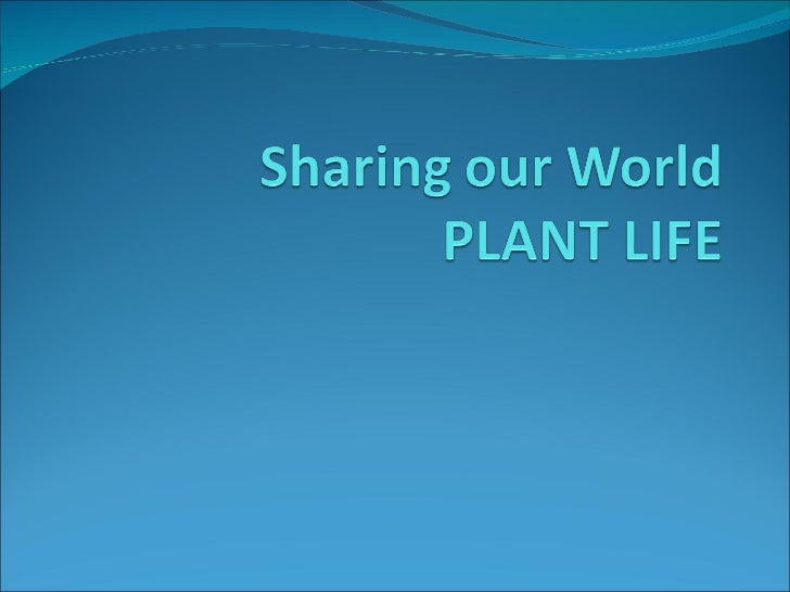 Plants: Sharing Our World
