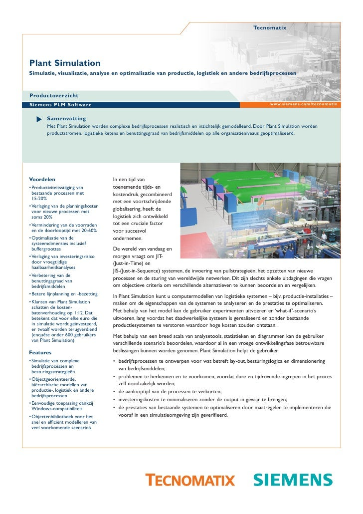 Tecnomatix     Plant Simulation Simulatie, visualisatie, analyse en optimalisatie van productie, logistiek en andere bedri...