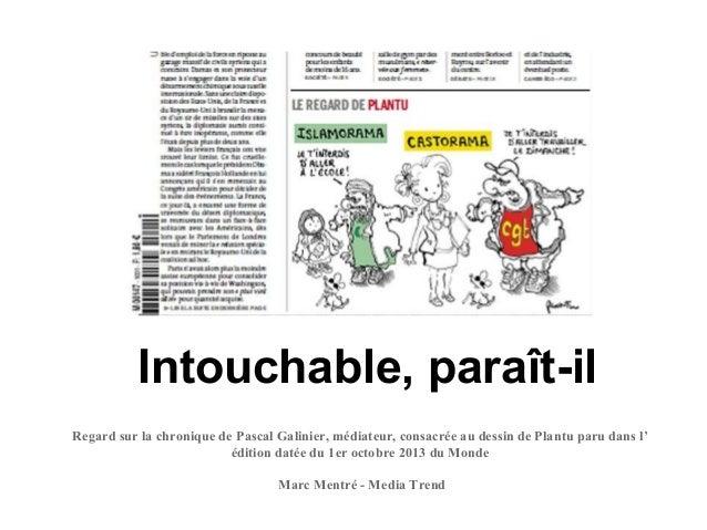 Regard sur la chronique de Pascal Galinier, médiateur, consacrée au dessin de Plantu paru dans l' édition datée du 1er oct...