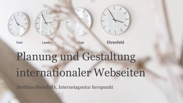 Planung und Gestaltung internationaler Webseiten Matthias Steinforth, Internetagentur kernpunkt
