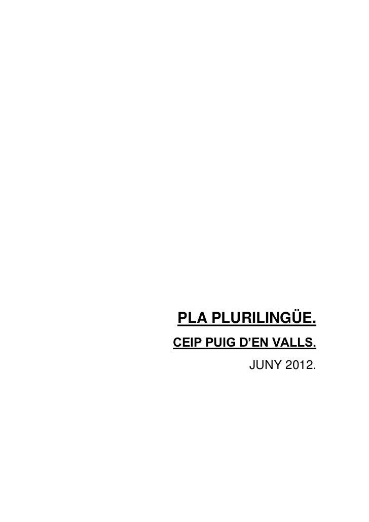 PLA PLURILINGÜE.CEIP PUIG D'EN VALLS.           JUNY 2012.