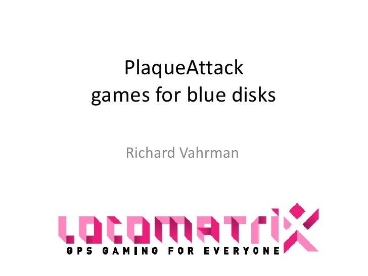Plaque attack