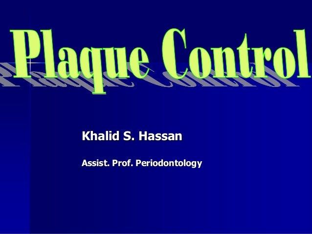Khalid S. Hassan Assist. Prof. Periodontology