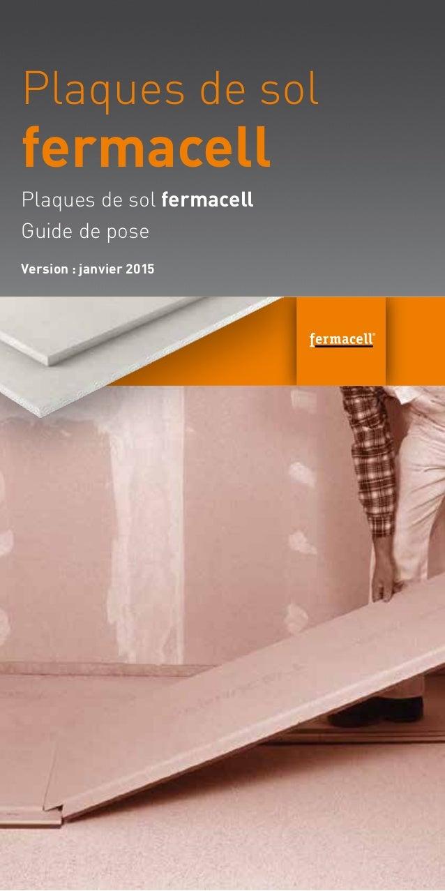 Plaques de sol fermacell Guide de pose Plaques de sol fermacell Version: janvier 2015
