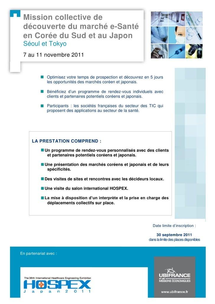 Mission collective de découverte du marché e-Santé en Corée du Sud et au Japon Séoul et Tokyo 7 au 11 novembre 2011       ...