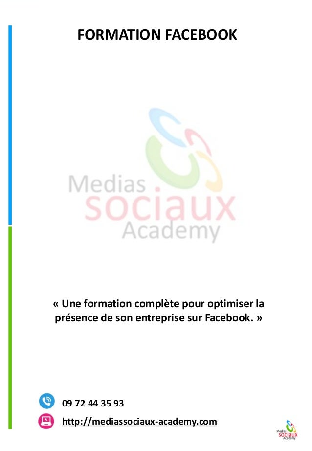 FORMATION FACEBOOKhttp://mediassociaux-academy.com  09 72 44 35 93  «Une formation complète pour optimiser la présence de ...