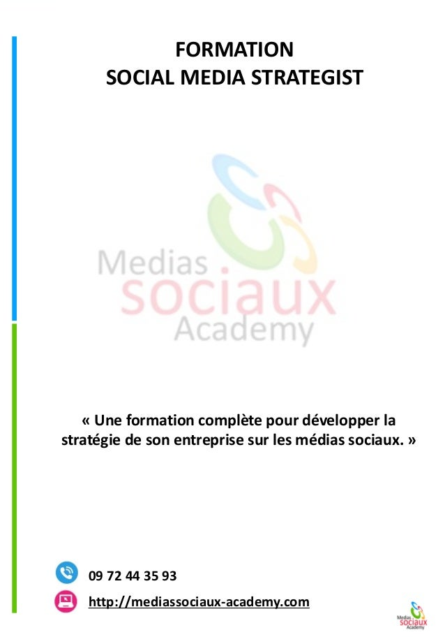 FORMATION  SOCIAL MEDIA STRATEGISThttp://mediassociaux-academy.com  09 72 44 35 93  «Une formation complète pour développe...