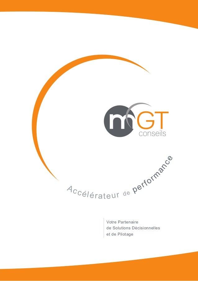 Accélérateur de perform ance Votre Partenaire de Solutions Décisionnelles et de Pilotage