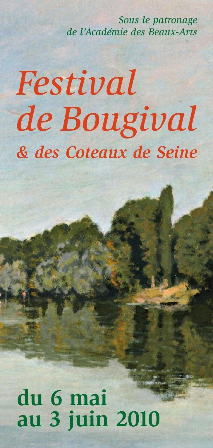 Sous le patronage       de l'Académie des Beaux-Arts     Festival de Bougival & des Coteaux de Seine     du 6 mai au 3 jui...