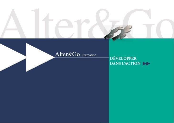 Alter&Go   Alter&Go Formation                        DÉVELOPPER                        DANS L'ACTION