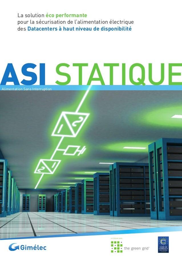 La solution éco performantepour la sécurisation de l'alimentation électriquedes Datacenters à haut niveau de disponibilité...