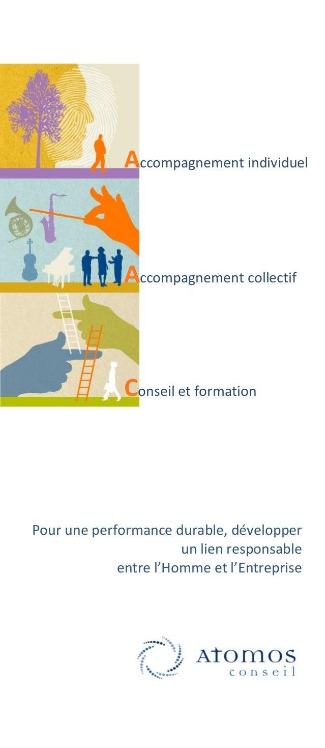 Accompagnement individuel Accompagnement collectif Conseil et formation Pour une performance durable, développer un lien r...