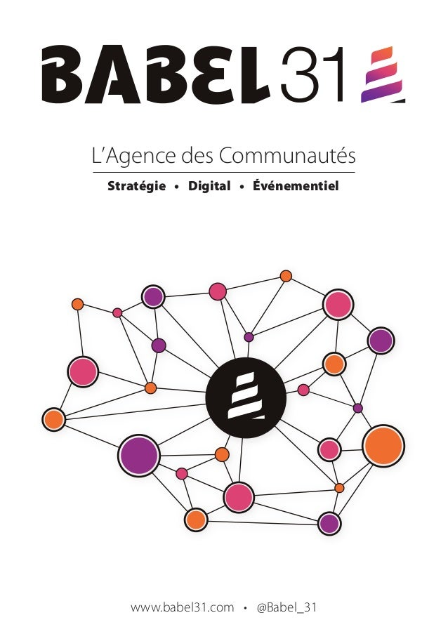 NOTRE CONVICTION  Franchissez le pas de la communication communautaire ! Babel 31 propose à ses clients de développer leur...
