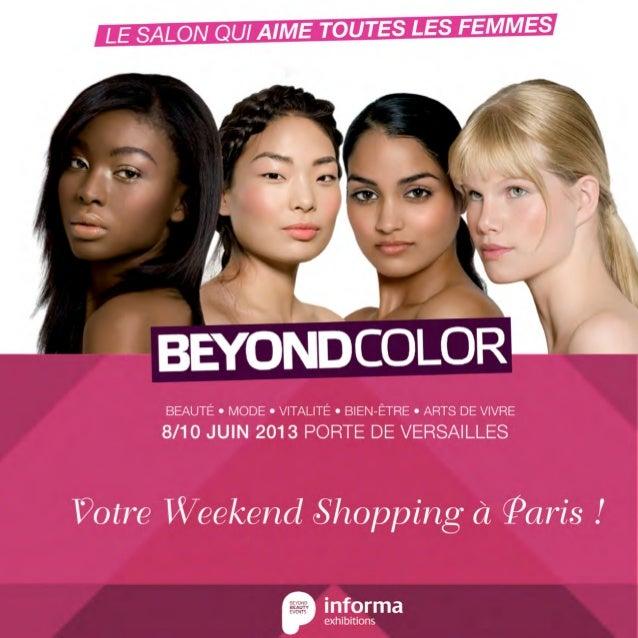 beyond color       le salon     incontournable      Mode, beauté, coiffure, bien-être, nutrition, vitalité…      et pleins...