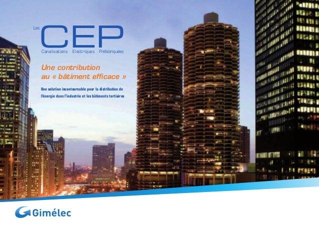CEPCanalisations  Electriques  PréfabriquéesUne contributionau «bâtiment efficace»Une solution incontournable pour la ...