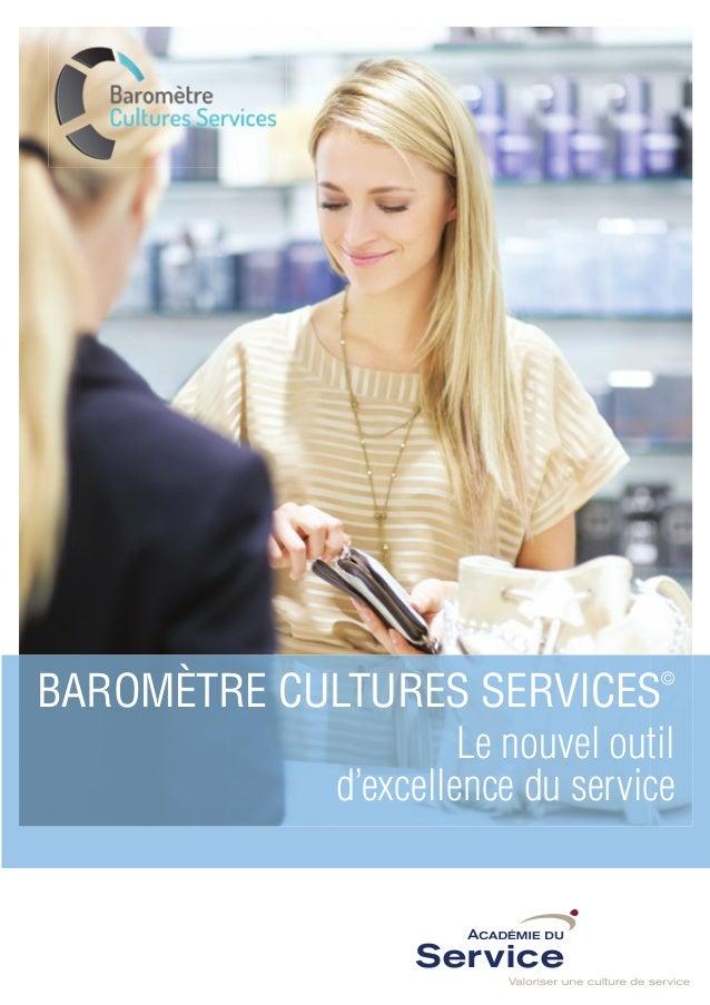 BAROMÈTRE CULTURES SERVICES        ©                     Le nouvel outil            d'excellence du service