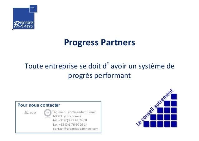 Progress Partners   Toute entreprise se doit d'avoir un système de progrès performant 32, ru...