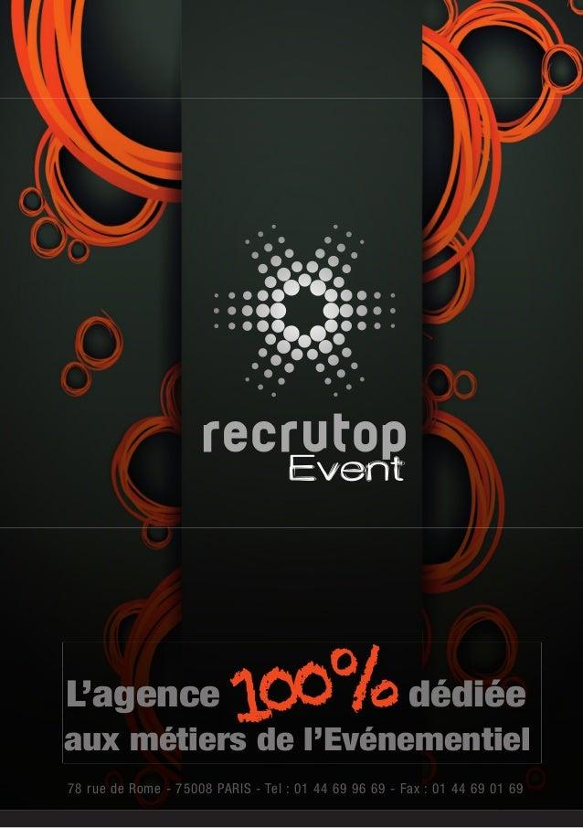 Event 100%L'agence dédiée aux métiers de l'Evénementiel 78 rue de Rome - 75008 PARIS - Tel : 01 44 69 96 69 - Fax : 01 44 ...