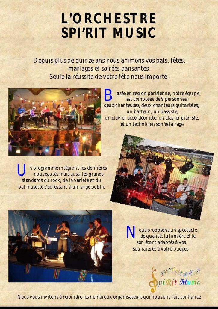 L'ORCHESTRE                    SPI'RIT MUSIC       Depuis plus de quinze ans nous animons vos bals, fêtes,                ...