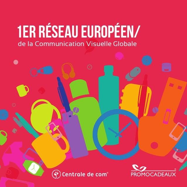 1er réseau européen/de la Communication Visuelle Globale