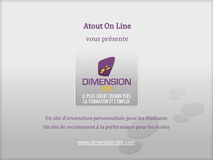 Atout On Line                  vous présente Un site d'orientation personnalisée pour les étudiantsUn site de recrutement ...