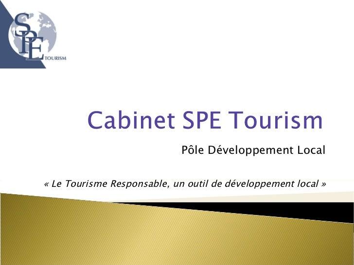Pôle Développement Local «Le Tourisme Responsable, un outil de développement local»