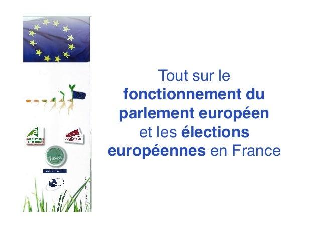 Tout sur le fonctionnement du parlement européen  et les élections européennes en France