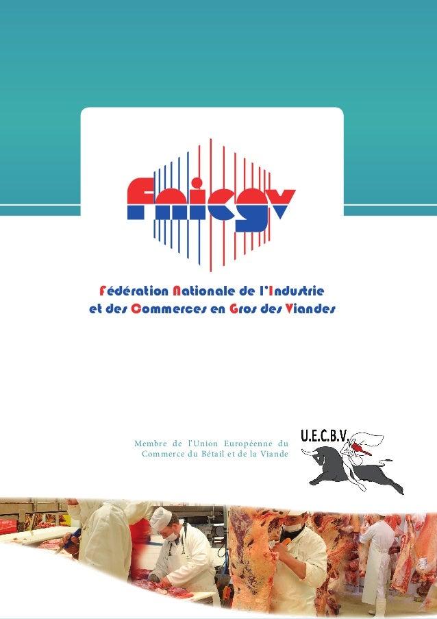 Fédération Nationale de l'Industrie et des Commerces en Gros des Viandes Membre de l'Union Européenne du Commerce du Bétai...