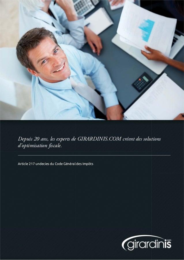 Depuis 20 ans, les experts de GIRARDINIS.COM créent des solutionsd'optimisation fiscale.Article 217 undecies du Code Génér...