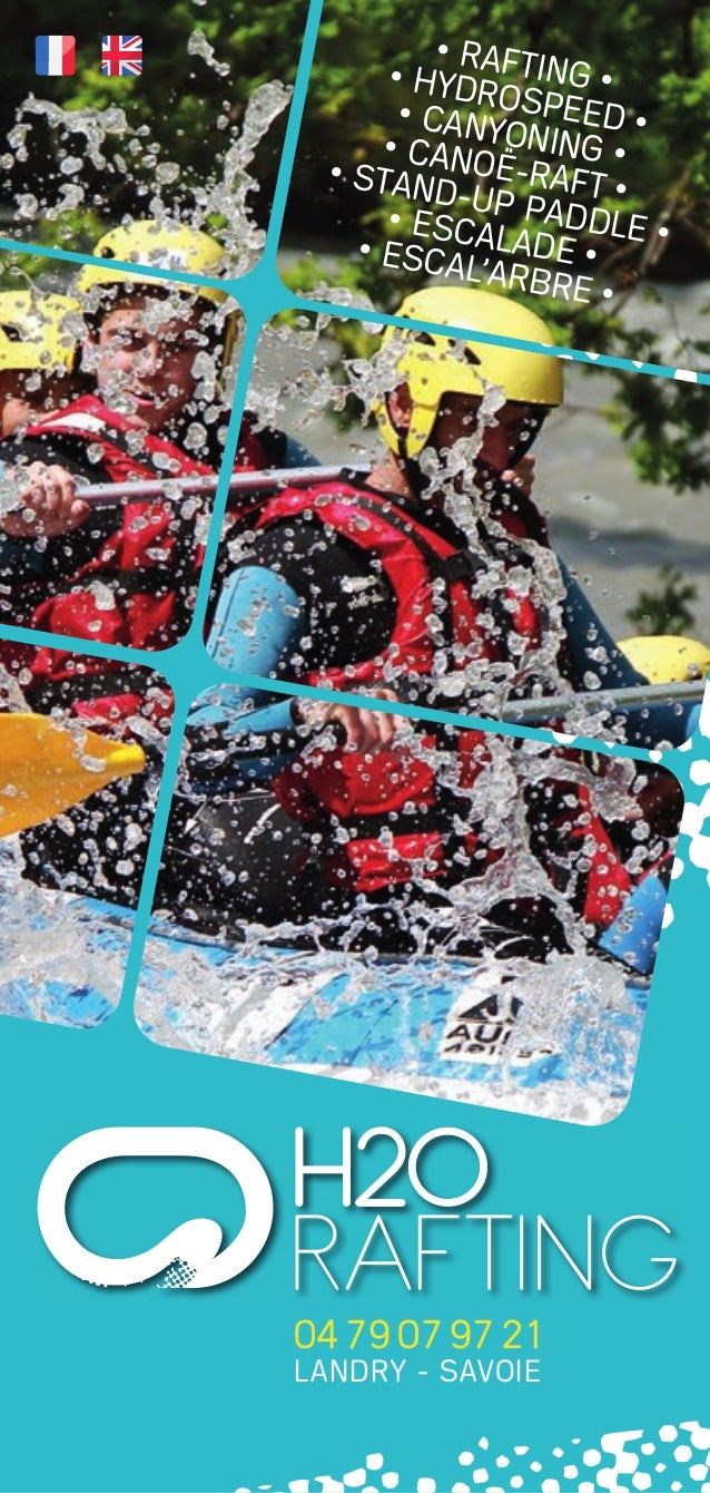 04 79 07 97 21landry - savoie• raFtinG •• hydrospeed •• canyoninG •• canoË-raFt •• stand-up paddle •• escalade •• escal'ar...