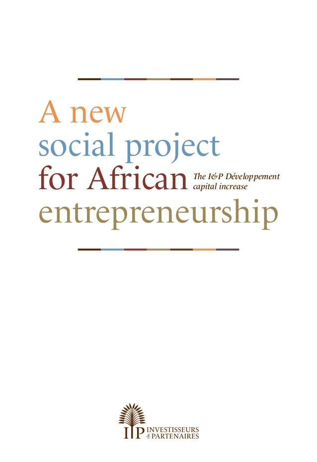 A new social project for African entrepreneurship The I&P Développement capital increase