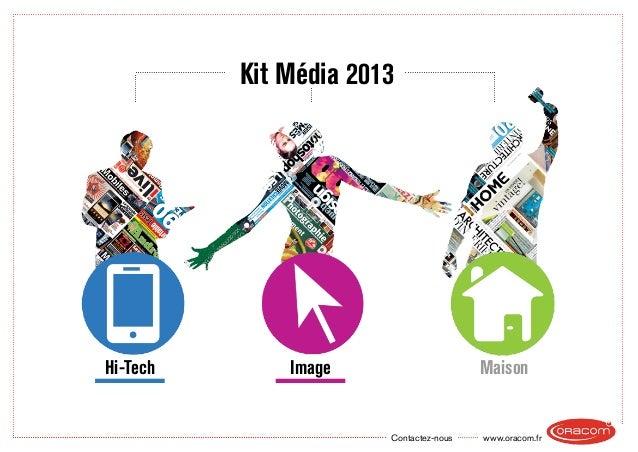 www.oracom.frContactez-nous Kit Média 2013 Hi-Tech Image Maison
