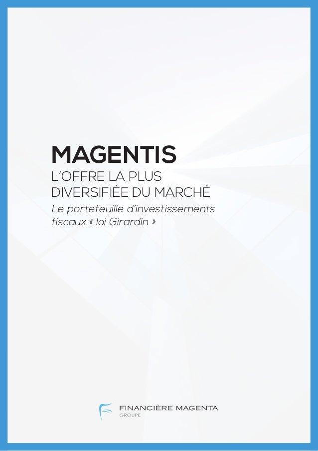 MAGENTIS  L'OFFRE LA PLUS DIVERSIFIÉE DU MARCHÉ Le portefeuille d'investissements fiscaux « loi Girardin »