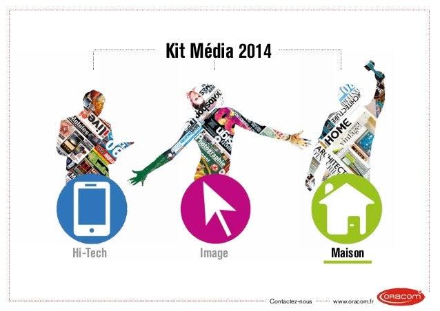 www.oracom.frContactez-nous Kit Média 2014 Hi-Tech Image Maison