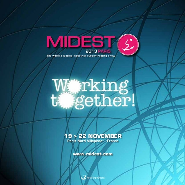 The world's leading industrial subcontracting show19 > 22 NOVEMBERParis Nord Villepinte - Francewww.midest.com