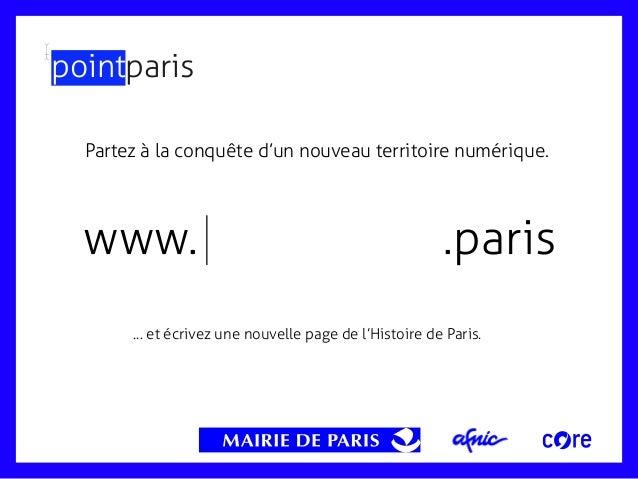 pointparis Partez à la conquête d'un nouveau territoire numérique.  www.  .paris  ... et écrivez une nouvelle page de l'Hi...